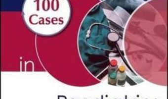 Cartea 100 Cases in Paediatrics – Joseph E. Raine, Aubrey Cunnington (download, pret, reducere)