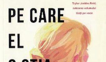 Cartea Fata pe care el o stia – Tracey Garvis Graves (download, pret, reducere)