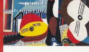 Cartea Literatura spaniola contemporana – Geo Constantinescu (download, pret, reducere)