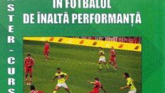 Cartea Teoria si practica in fotbalul de inalta performanta – Barbu Dumitru (download, pret, reducere)