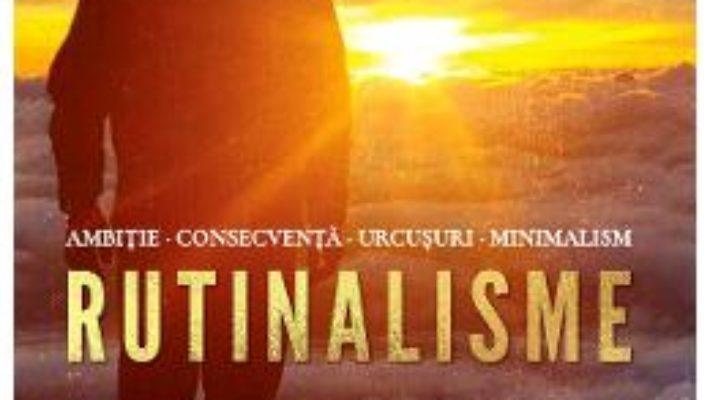 Cartea Rutinalisme – Bogdan Moldovan (download, pret, reducere)