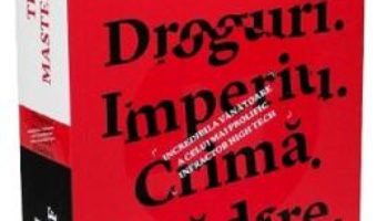 Cartea The Mastermind. Droguri. Imperiu. Crima. Tradare – Evan Ratliff (download, pret, reducere)