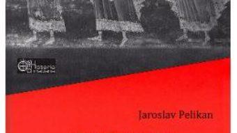 Cartea Crestinismul si cultura clasica – Jaroslav Pelikan (download, pret, reducere)