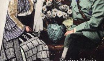 Cartea Regina unei tari mici. Ganduri despre tara draga mie – Regina Maria a Romaniei (download, pret, reducere)