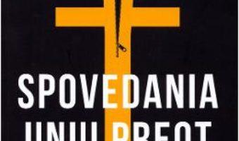 Cartea Spovedania unui preot ateu – Ion Aion (download, pret, reducere)