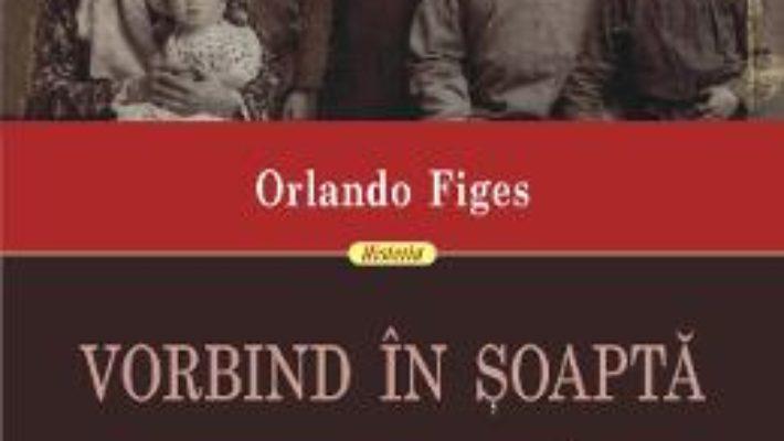 Cartea Vorbind in soapta – Orlando Figes (download, pret, reducere)