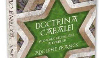 Cartea Doctrina Cabalei – Adolphe Franck (download, pret, reducere)