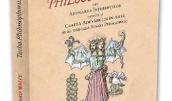 Cartea Turba Philosophorum – Arthur Edward Waite (download, pret, reducere)