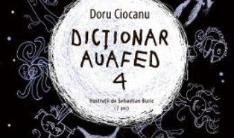 Cartea Dictionar auafed 4 – Doru Ciocanu (download, pret, reducere)