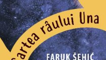 Cartea Cartea raului Una – Faruk Sehic (download, pret, reducere)