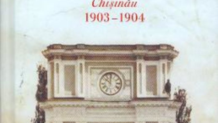 Cartea Insemnarile unui guvernator. Chisinau 1903-1904 – Printul S.D. Urusov (download, pret, reducere)