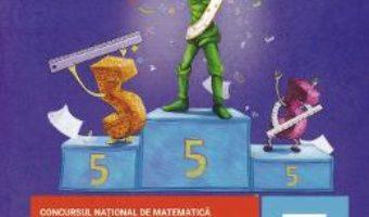Cartea Matematica – Clasa 5 – Culegere de probleme. Concursul national LuminaMath (download, pret, reducere)