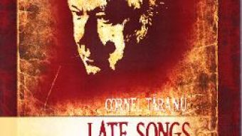Carte Late Songs. Cantece Tarzii – Cornel Taranu PDF Online
