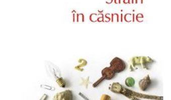 Cartea Strain in casnicie – Emir Kusturica (download, pret, reducere)