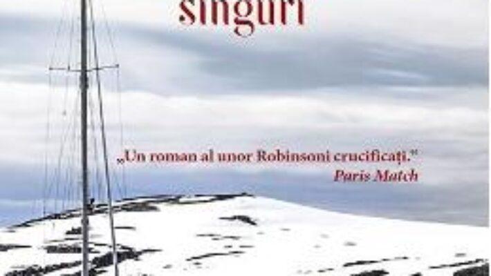 Carte Dintr-odata, singuri – Isabelle Autissier PDF Online