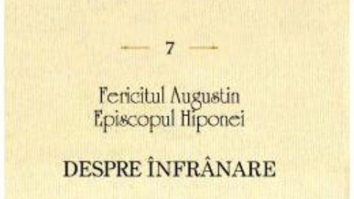 Carte Despre infranare – Fericitul Augustin PDF Online