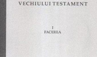 Cartea Istoria Sfanta a Vechiului Testament Vol.1: Facerea – Constantinos Papaiannis (download, pret, reducere)