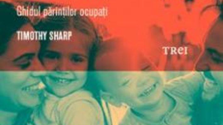 Carte 100 de cai pentru a creste copii fericiti – Timothy Sharp PDF Online