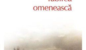 Carte Iubirea omeneasca – Andrei Makine PDF Online