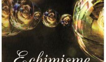 Cartea Echimisme – George G. Echim (download, pret, reducere)