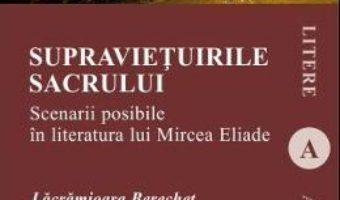 Carte Supravietuirile sacrului – Lacramioara Berechet PDF Online
