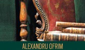 Cartea Farmecul discret al patinei si alte mici istorii – Alexandru Ofrim (download, pret, reducere)