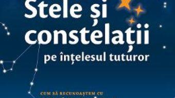 Carte Stele si constelatii pe intelesul tuturor – Klaus M. Shittenhelm PDF Online