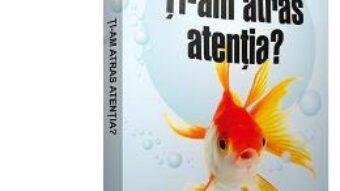 Carte Ti-am atras atentia? – Sam Horn PDF Online