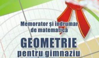 Carte Memorator geometrie pentru gimnaziu – Gheorghe Adalbert Schneider PDF Online