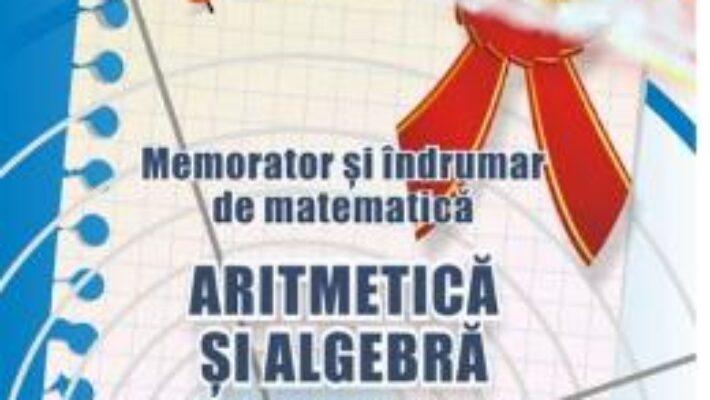 Carte Memorator aritmetica si algebra pentru gimnaziu – Gheorghe Adalbert Schneider PDF Online