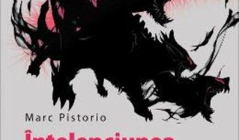 Carte Intelepciunea furiilor noastre – Marc Pistorio PDF Online