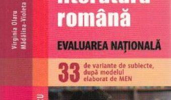 Carte Limba romana – Clasa 8 – Caiet. Evaluare nationala (33 de variante de subiecte) – Virginia Olaru PDF Online