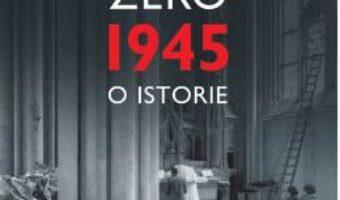 Carte Anul Zero: 1945, o istorie ed.2017 – Ian Buruma PDF Online