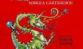 Carte Enciclopedia zmeilor – Mircea Cartarescu – Cu ilustratii Tudor Banus PDF Online