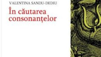 Carte In cautarea consonantelor – Valentina Sandu-Dediu PDF Online