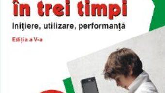 Carte Calculatorul in trei timpi ed. 5 – Mircea Badut PDF Online