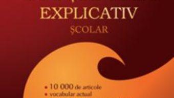 Carte Dictionar explicativ scolar – Ilie Baranga, Cristina-Diana Neculai PDF Online