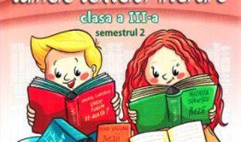 Carte Sa dezlegam tainele textelor literare – Clasa 3. Semestrul 2 (I) – Carmen Iordachescu, Dana Dogaru PDF Online