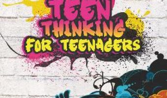 Carte Teen thinking for teenagers – Ruxadra Dragolea PDF Online
