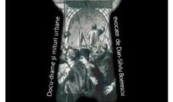 Carte Secretele Bucurestilor vol.14: Iubitele lui Balcescu si alte istorii romantate ale pasoptistilor – Dan-Silviu Boerescu PDF Online