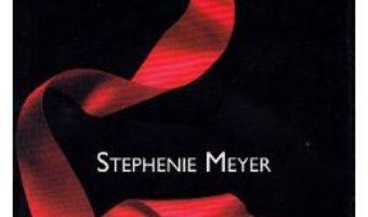 Cartea Eclipsa. Partea I – Stephenie Meyer (download, pret, reducere)