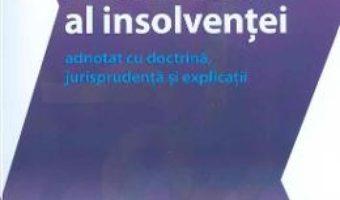 Cartea Noul cod al insolventei adnotat cu doctrina, jurisprudenta si explicatii – Viorel Terzea (download, pret, reducere)