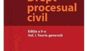 Carte Drept procesual civil Vol.1: Teoria generala Ed.2 – Mihaela Tabarca PDF Online
