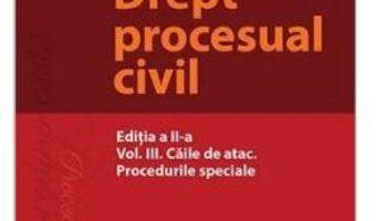 Cartea Drept procesual civil Vol.3: Caile de atac Ed.2 – Mihaela Tabarca (download, pret, reducere)