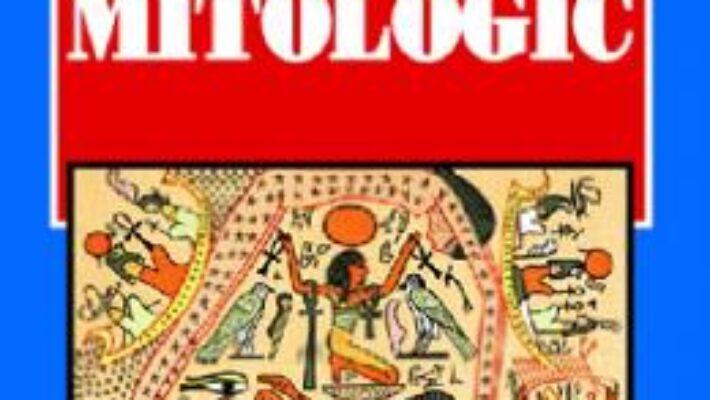 Carte Dictionar mitologic – Rodica Chiriacescu PDF Online