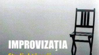 Cartea Improvizatia. Studiul tacerii in arta actorului – Remus Vlasceanu (download, pret, reducere)