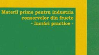 Cartea Materii prime pentru industria conservelor din fructe – Marius Catalin Gruia (download, pret, reducere)