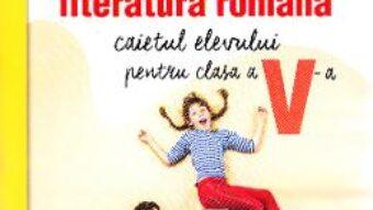 Carte Limba romana – Clasa 5 – Caietul elevului – Mariana Norel, Petru Bucurenciu PDF Online