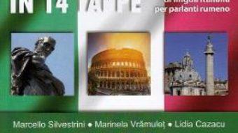 Cartea In giro per l'Italia in 14 tappe – Marcello Silvestrini, Marinela Vramulet, Lidia Cazacu (download, pret, reducere)