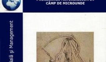 Cartea Procesarea materialelor in camp de microunde – Sorin Vasile Savu (download, pret, reducere)